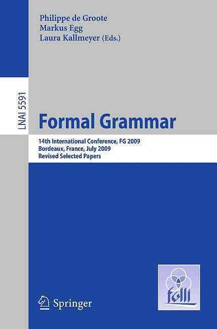 Formal Grammar By De Groote, Philippe (EDT)/ Kallmeyer, Laura (EDT)/ Egg, Markus (EDT)